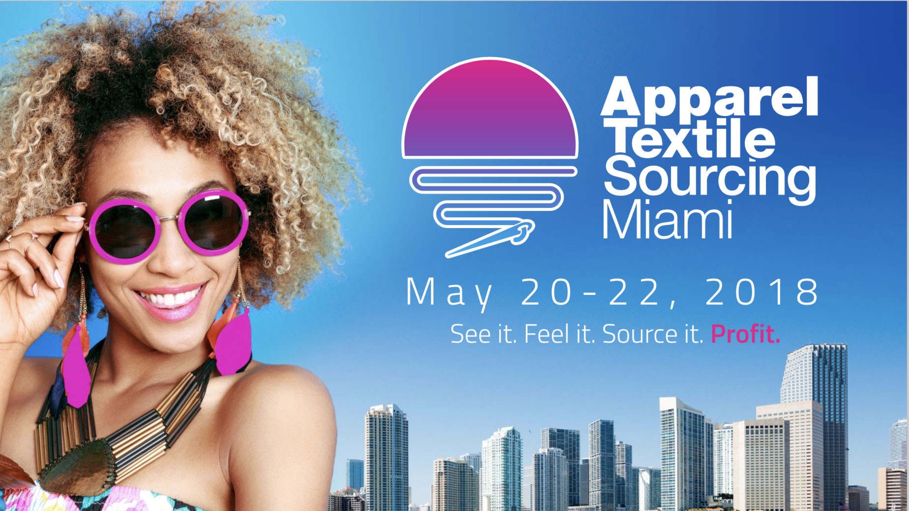 Read More Apparel Textile Sourcing Takes Miami
